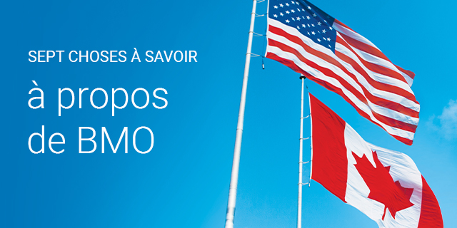 Sept choses à savoir à propos de BMO