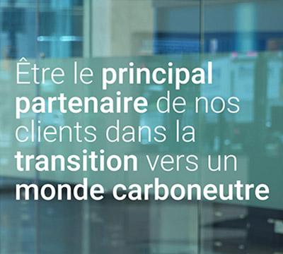 Être le principal partenaire de nos clients dans la transition vers un monde carboneutre